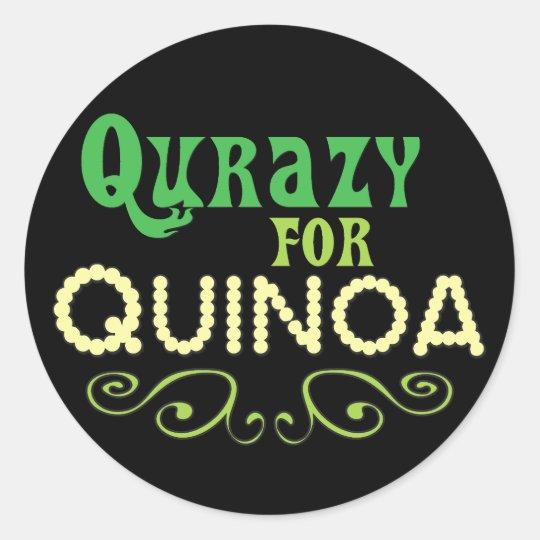 Qurazy for Quinoa © - Funny Quinoa Slogan Classic Round Sticker