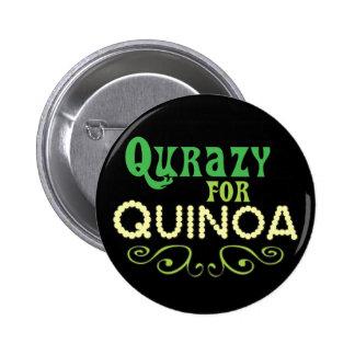 Qurazy para el © de la quinoa - lema divertido de  pin redondo de 2 pulgadas