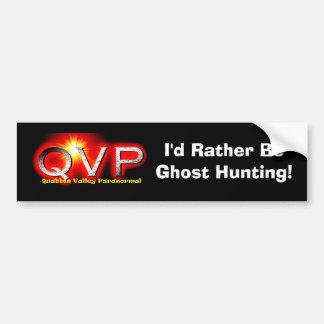 QVP I'd Rather Be Ghost Hunting Bumper Sticker Car Bumper Sticker