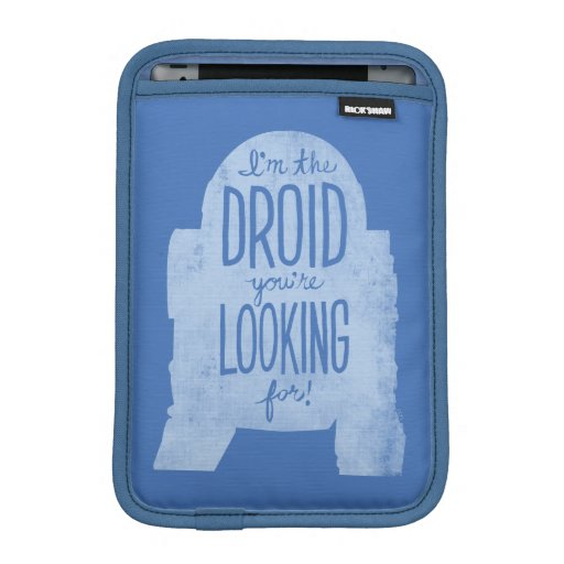 R2-D2: I'm The Droid You're Looking For iPad Mini Sleeve