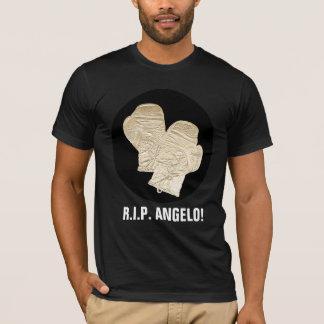 R.I.P. ANGELO! T-Shirt
