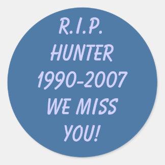 R.I.P. Hunter1990-2007We miss you! Classic Round Sticker