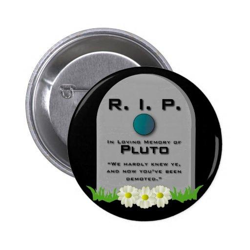 R.I.P. Plutón Pin Redondo 5 Cm