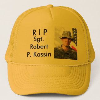 R I P, Sgt. Robert P. Kassin Trucker Hat
