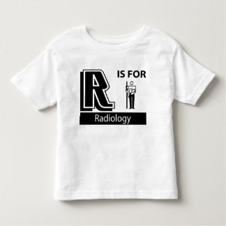 R Is For Radiology Toddler T-shirt