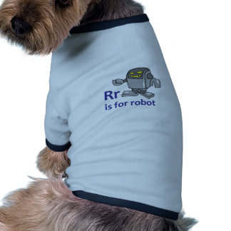 R IS FOR ROBOT PET T SHIRT