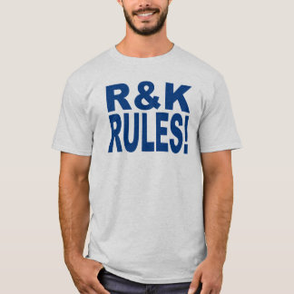 R&K RULES!  T-shirt