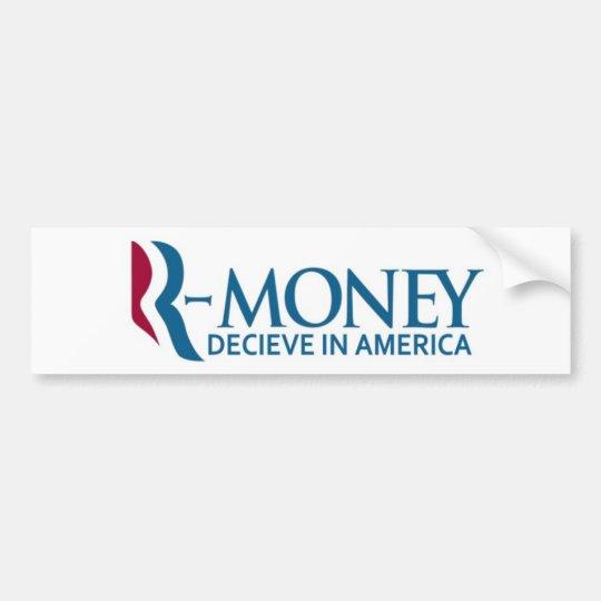R-Money (Anti-Romney) Bumper Sticker