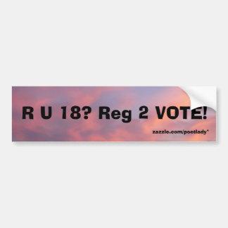 R U 18? Reg 2 VOTE! Bumper Sticker Car Bumper Sticker
