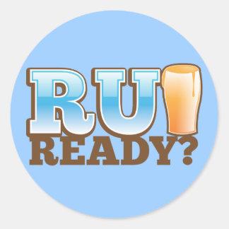 ¿R U listo? vidrio de cerveza Pegatina Redonda
