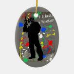 R U Ready 4 Paintball? Christmas Ornaments