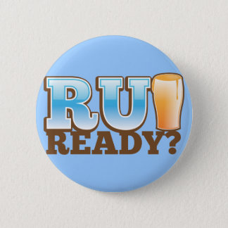 R U Ready? beer glass Button