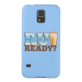 R U Ready? beer glass Case For Galaxy S5