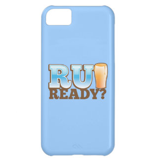 R U Ready? beer glass Case For iPhone 5C