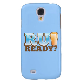 R U Ready? beer glass Galaxy S4 Case