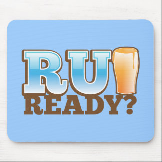 R U Ready beer glass Mouse Pad