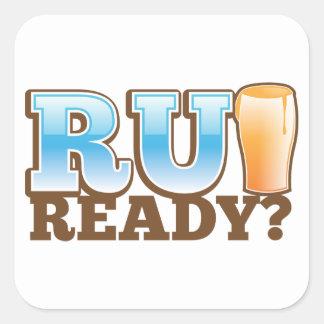 R U Ready? beer glass Square Sticker