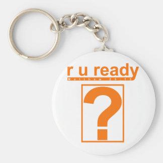 R U Ready? Key Chain