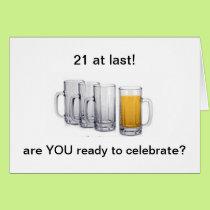 R U READY TO CELEBRATE 21---I AM !!!!!!! CARD