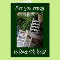 "R U READY TO ROCK ""OR"" ROLL ON OVER THE HILL CARD"