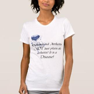 RA is not just plain ole arthritis It is a Disease T-shirt