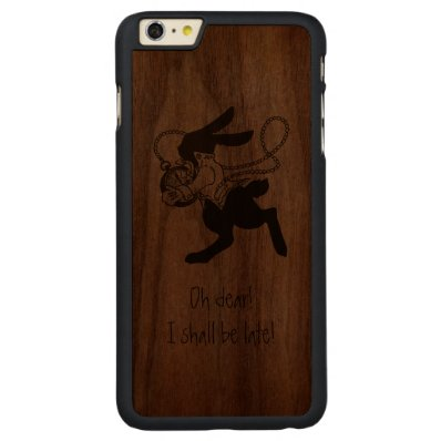 Rabbit from Alice in Wonderland Funny Quotes Carved® Walnut iPhone 6 Plus Case