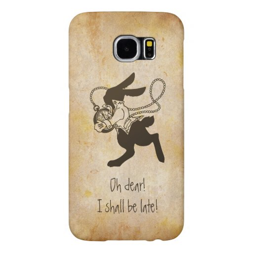 Rabbit from Alice in Wonderland Funny Quotes Samsung Galaxy S6 Cases