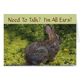 """RABBIT PHOTO /NEED TO TALK, I'M ALL EARS!"" CARD"