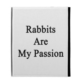 Rabbits Are My Passion iPad Cases