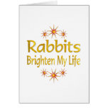 Rabbits Brighten My Life Greeting Cards