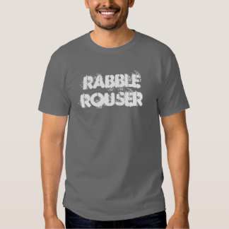 Rabble Rouser T   blank back Tshirt