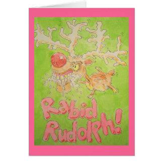 Rabid Rudolph Greeting Card