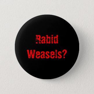 Rabid Weasels? Pinback Button