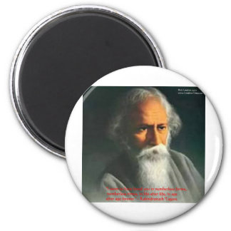 Rabindranath Tagore Love Quote Gifts & Cards 2 Inch Round Magnet