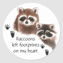 Raccoons left Footprints on my Heart, Humor Classic Round Sticker