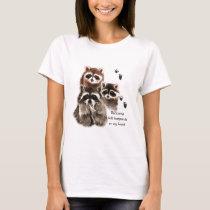 Raccoons left Footprints on my Heart, Humor T-Shirt