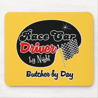 Race Car Driver by Night Butcher by Day Mouse Pad