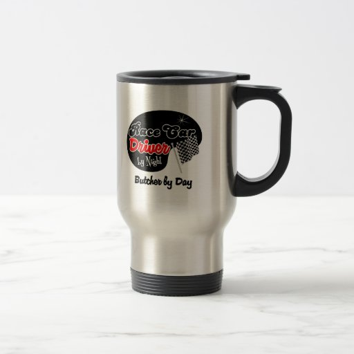 Race Car Driver by Night Butcher by Day Coffee Mugs