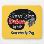 Race Car Driver by Night Carpenter by Day Mouse Pads