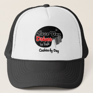 Race Car Driver by Night Cashier by Day Trucker Hat