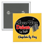 Race Car Driver by Night Chaplain by Day Pinback Buttons