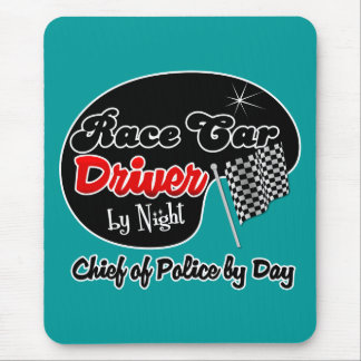 Race Car Driver by Night Chief of Police by Day Mouse Pad
