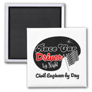 Race Car Driver by Night Civil Engineer by Day 2 Inch Square Magnet