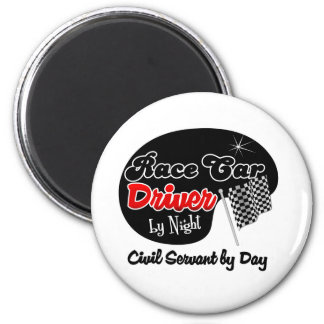 Race Car Driver by Night Civil Servant by Day 2 Inch Round Magnet