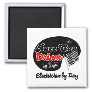 Race Car Driver by Night Electrician by Day 2 Inch Square Magnet