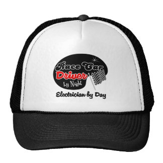 Race Car Driver by Night Electrician by Day Trucker Hats