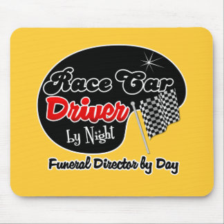 Race Car Driver by Night Funeral Director by Day Mouse Pad