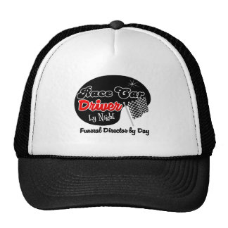 Race Car Driver by Night Funeral Director by Day Trucker Hat