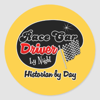 Race Car Driver by Night Historian by Day Classic Round Sticker