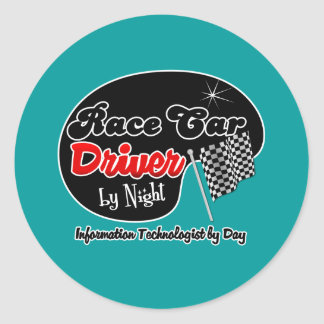 Race Car Driver by Night Information Technologist Round Sticker